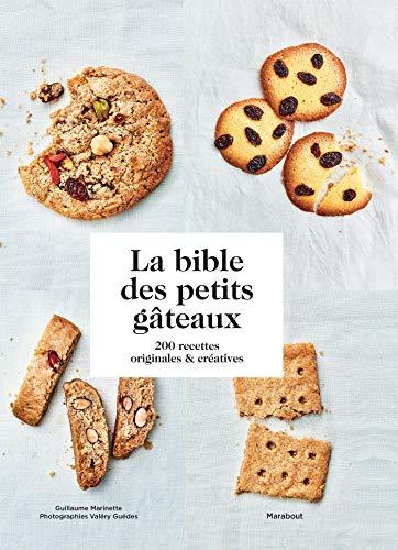 La bible des petits gâteaux: 200 recettes originales et créatives