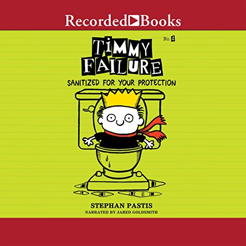 Timmy Failure: Sanitized for Your Protection audiobook cover art