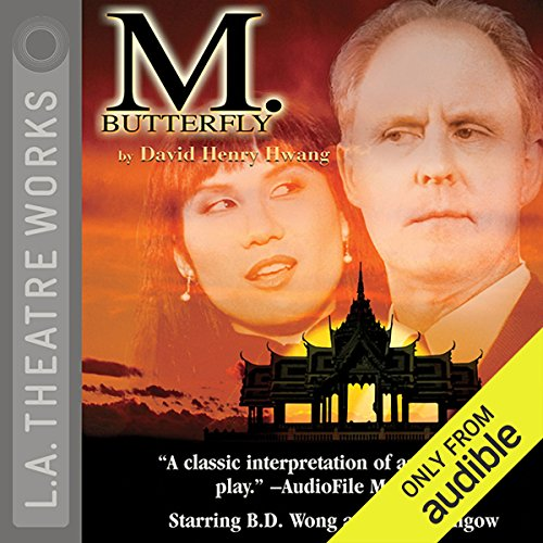 M. Butterfly                   By:                                                                                                                                 David Henry Hwang                               Narrated by:                                                                                                                                 John Lithgow,                                                                                        B.D. Wong,                                                                                        David Dukes,                   and others                 Length: 1 hr and 51 mins     128 ratings     Overall 4.5