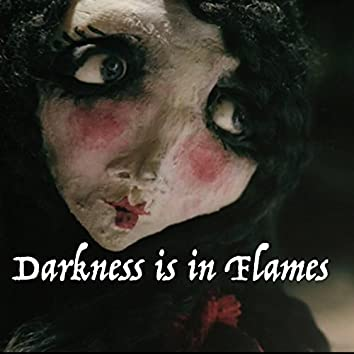 Darkness is in Flames