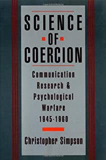 Science of Coercion: Communication Research and Psychological Warfare, 1945-60