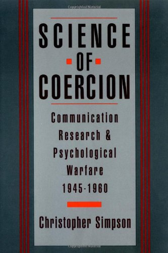 Science of Coercion: Communication Research and Psychological Warfare, 1945-1960