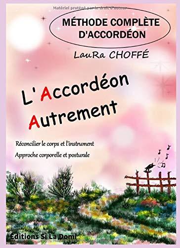 Méthode complète d'accordéon - 'L'Accordéon Autrement': Réconcilier le corps et l'instrument - Approche corporelle et posturale