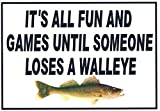 Funny Refrigerator Magnet.'It's All Fun and Games Until Someone Loses a Walleye'. This flexible magnet is available for quick shipping.
