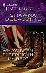 Who's Been Sleeping In My Bed?: Shawna Delacorte