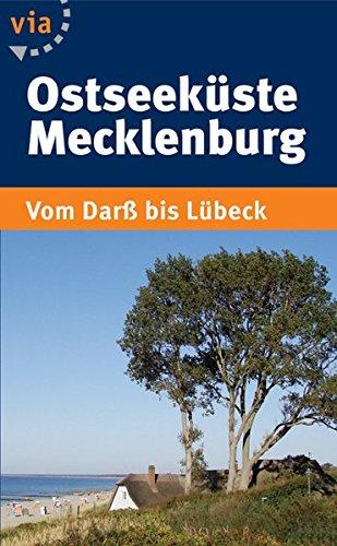 Preisvergleich Produktbild Ostseeküste Mecklenburg: Vom Darß bis Lübeck