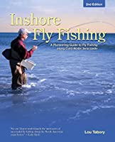 Inshore Fly Fishing: A Pioneering Guide to Fly Fishing Along Cold-Water Seacoasts
