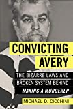 "Image of Convicting Avery: The Bizarre Laws and Broken System behind ""Making a Murderer"""