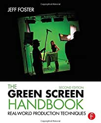 The Green Screen Handbook: Real-World Production Techniques, 2nd Edition from Focal Press