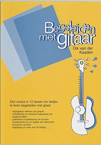 Begeleiden met gitaar: een cursus in 12 lessen om liedjes te begeleiden op gitaar