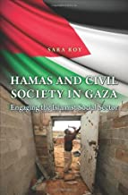 Hamas and Civil Society in Gaza: Engaging the Islamist Social Sector (Princeton Studies in Muslim Politics)