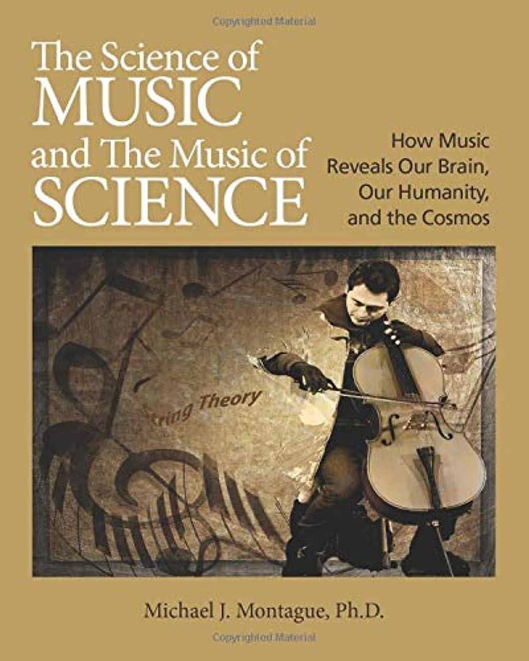 ベンチ口ひげ面白いThe Science of Music and the Music of Science: How Music Reveals Our Brain, Our Humanity, and the Cosmos