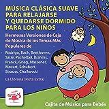 Música Clásica Suave para Relajarse y Quedarse Dormido para los Niños