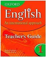 Oxford English: An International Approach: Teacher's Guide 1