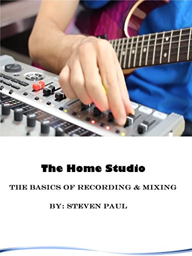 The Home Studio: The Basics of Recording & Mixing (English Edition)