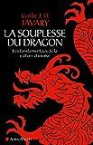 La Souplesse du dragon - Les fondamentaux de la culture chinoise - Format Kindle - 9,49 €