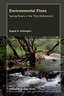 Environmental Flows: Saving Rivers in the Third Millennium by Angela Arthington(2012-10-15)