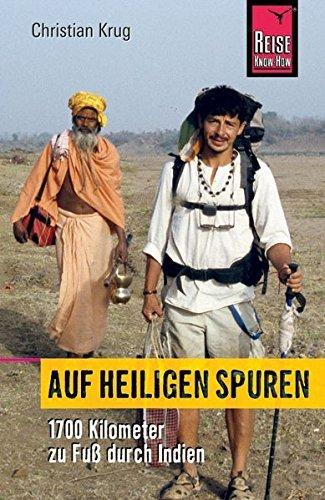Auf Heiligen Spuren: 1700 Kilometer zu Fu?? durch Indien by Christian Krug (2006-10-06)