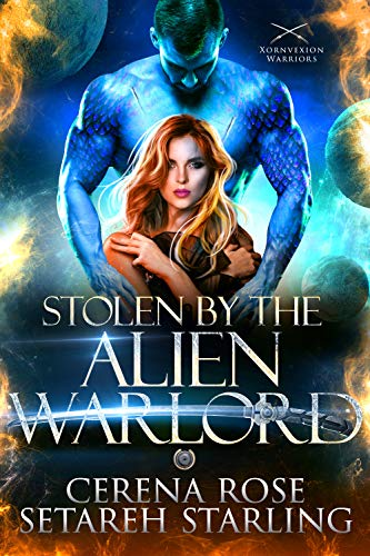 Stolen by the Alien Warlord (Xornvexion Warriors Book 1) (English Edition)