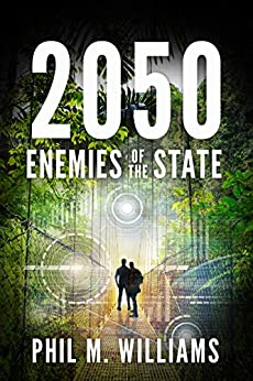 2050: Enemies of the State (Book 4) by [Phil M.  Williams]