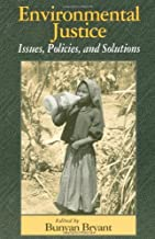Environmental Justice: Issues, Policies, and Solutions: Issues, Policies and Solutions