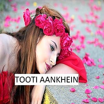 Tooti Aankhein