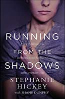 Running From the Shadows: A true story of how one woman faced her past and ran towards her future