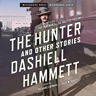 The Hunter and Other Stories                   Written by:                                                                                                                                 Dashiell Hammett                               Narrated by:                                                                                                                                 Ray Chase,                                                                                        Stephen Bowlby,                                                                                        Brian Holsopple,                   and others                 Length: 10 hrs and 1 min     Not rated yet     Overall 0.0