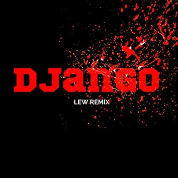 Django (LEW Remix)