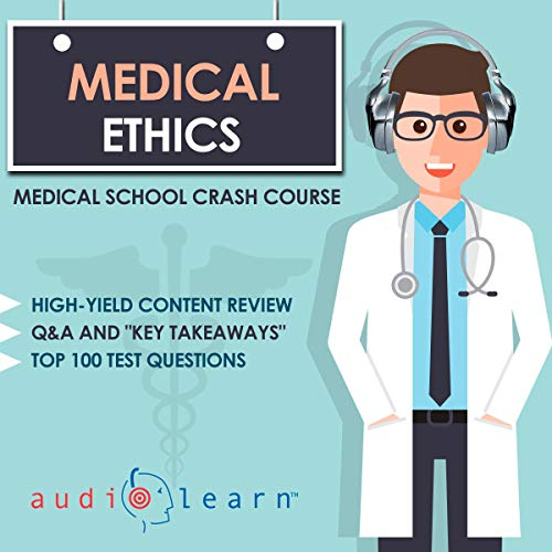Couverture de Medical Ethics: Medical School Crash Course