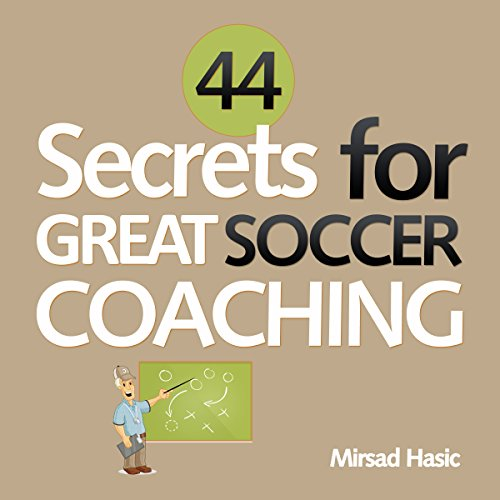 44 Secrets for Great Soccer Coaching cover art