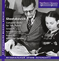 Complete Works for Two Pianos by Dmitri Shostakovich