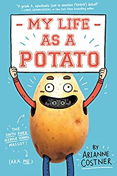My Life as a Potato by [Arianne Costner]