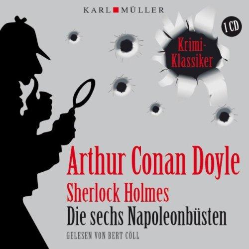 Sherlock Holmes: Die sechs Napoleonbüsten  By  cover art