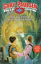 The Legend of Red Horse Cavern (World of Adventure Book 1)
