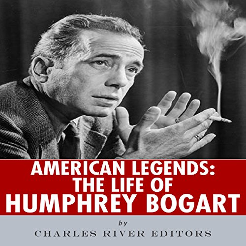 American Legends: The Life of Humphrey Bogart audiobook cover art