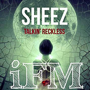 Sheez (Talkin' Reckless)