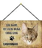 Plaque en tôle 20 x 30 cm bombée avec Cordon de Serrage en Forme de Maison n'est Pas Une Maison sans Un Chat Savannah