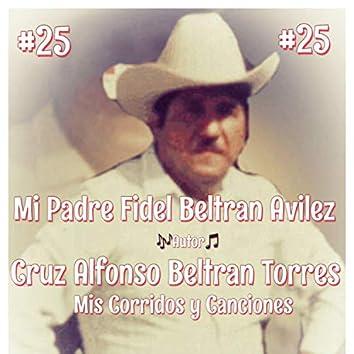 Mi Padre Fidel Beltran Torres