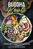 Buddha Bowls : Das Kochbuch für eine leckere Bowl; leichte und gesunde Rezepte - Inkl. bunte Smoothie-Bowl-Ideen uvm