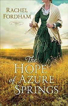 The Hope of Azure Springs by [Rachel Fordham]