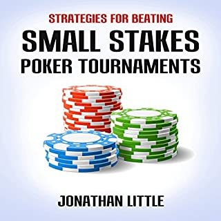 Strategies for Beating Small Stakes Poker Tournaments                   Autor:                                                                                                                                 Jonathan Little                               Sprecher:                                                                                                                                 Jonathan Little                      Spieldauer: 1 Std. und 14 Min.     5 Bewertungen     Gesamt 4,4