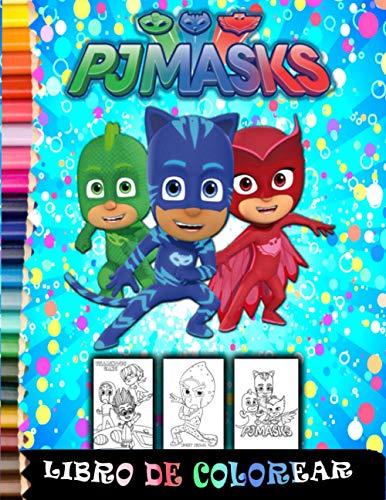 PJ MASKS libro de colorear: Gran Libro Para Colorear Para Niños Pequeños, Niñas y Niños de alta calidad 4 a 8 años(Spanish Edition)