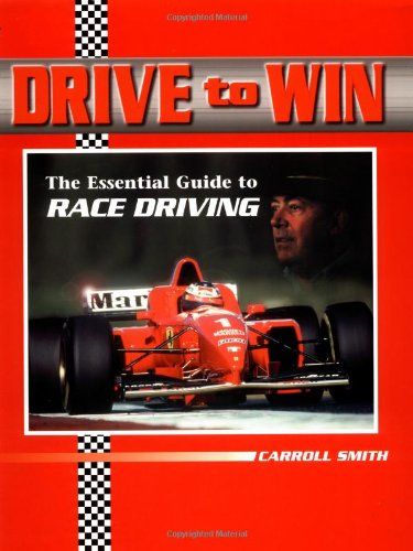 Drive To Win: The Essential Guide To Race Driving