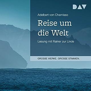 Reise um die Welt                   Autor:                                                                                                                                 Adelbert von Chamisso                               Sprecher:                                                                                                                                 Rainer zur Linde                      Spieldauer: 1 Std. und 55 Min.     Noch nicht bewertet     Gesamt 0,0