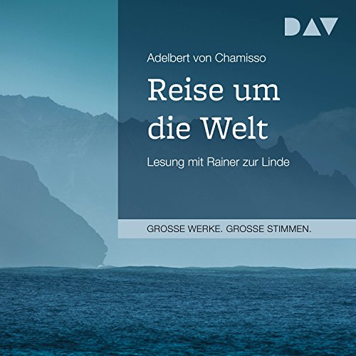 Reise um die Welt                   By:                                                                                                                                 Adelbert von Chamisso                               Narrated by:                                                                                                                                 Rainer zur Linde                      Length: 1 hr and 55 mins     Not rated yet     Overall 0.0
