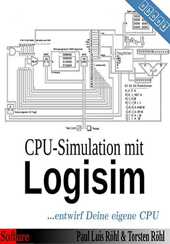 CPU-Simulation mit Logisim: ...entwirf Deine eigene CPU