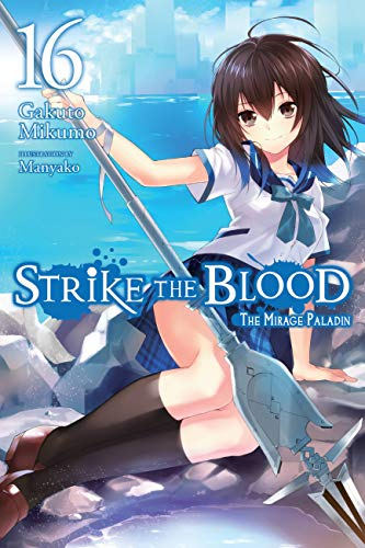 Strike the Blood, Vol. 16 (light novel): The Mirage Paladin (English Edition)