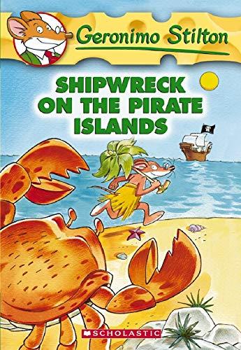 Shipwreck on the Pirate Islands (Geronimo Stilton)の詳細を見る