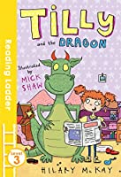 Tilly & the Dragon (Reading Ladder, Level 3)
